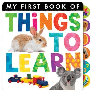 Presents for first birthdays My First Book of Things to Learn (tiger tales)