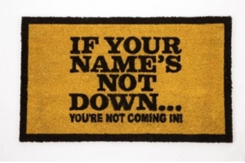 If your name's not down doormat