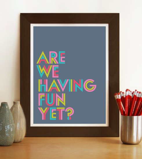 Visual Philosophy on Etsy are we having fun yet print